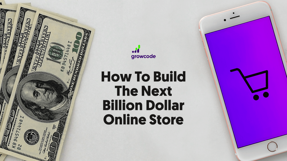 How to Build the Next Billion Dollar Ecommerce Business