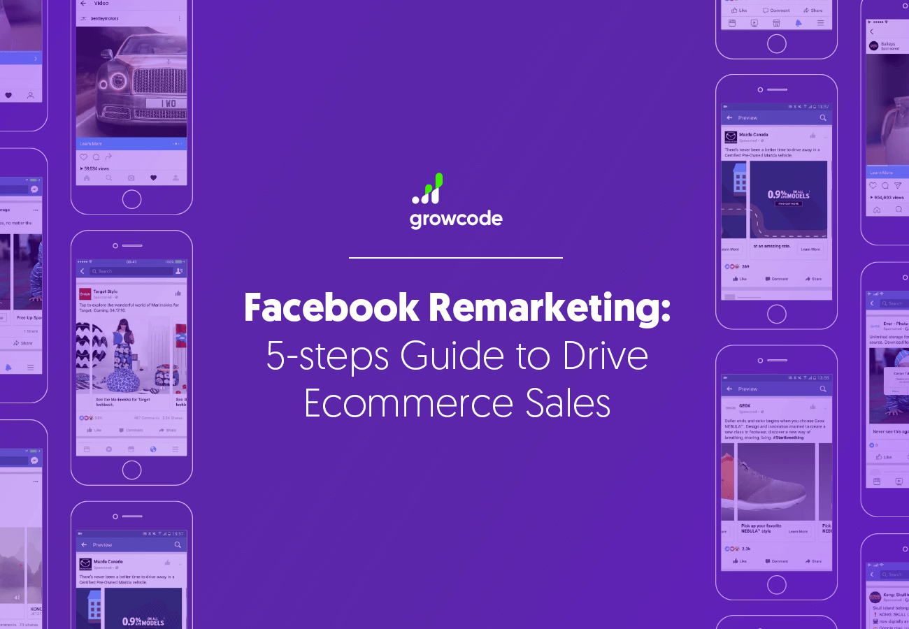 Facebook Remarketing: 5-steps Guide to Drive Ecommerce Sales