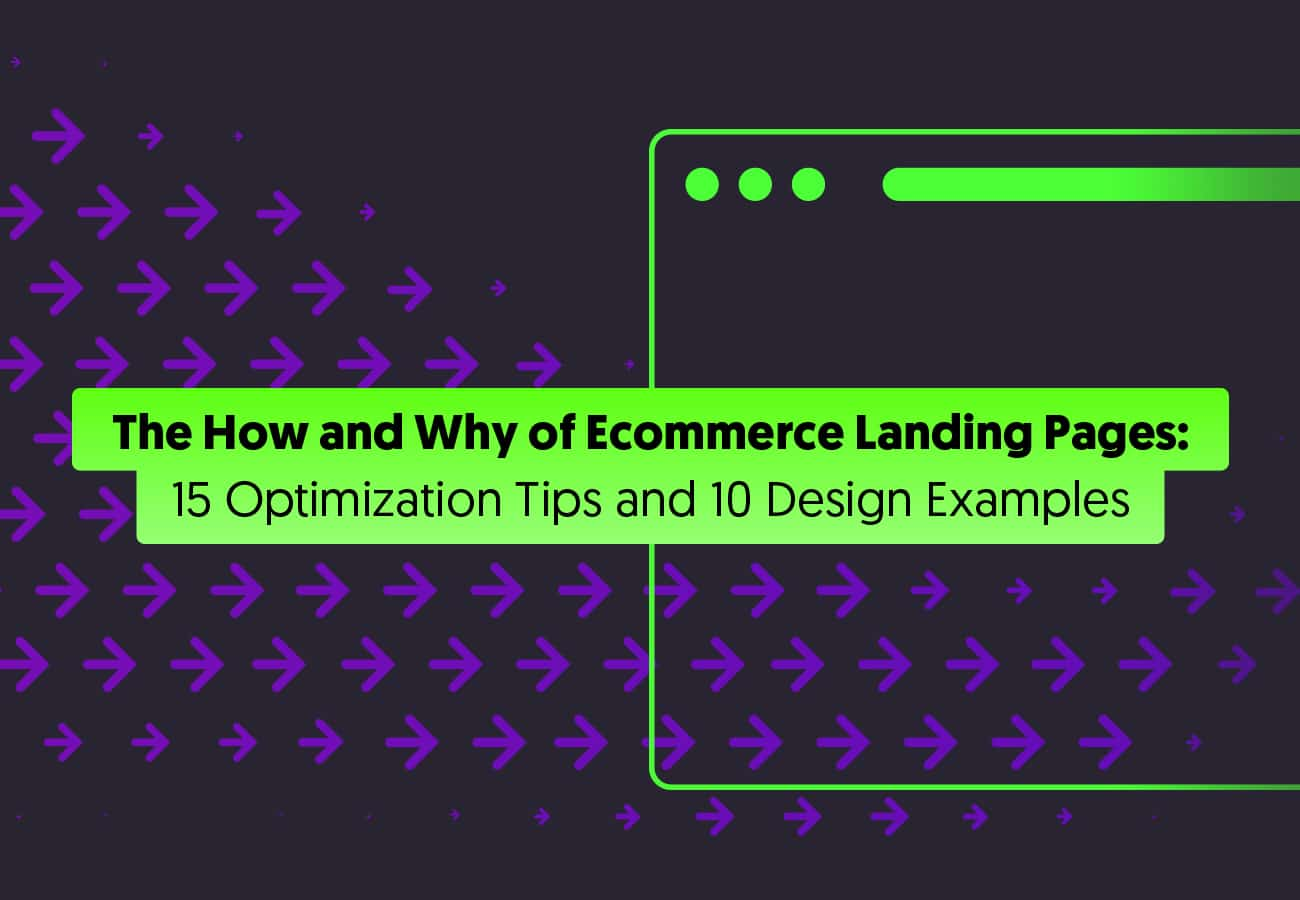 The How and Why of Ecommerce Landing Pages: 15 Optimization Tips and 10 Design Examples