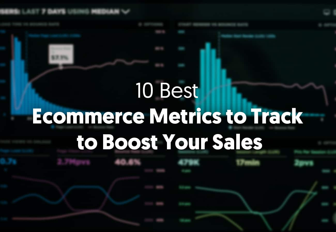 10 Best Ecommerce Metrics to Track to Boost Your Sales