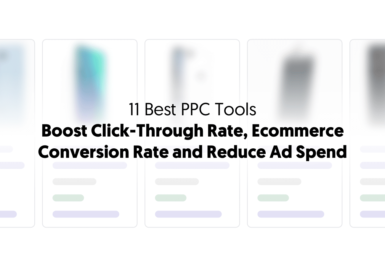 11 Best Tools to Boost Your PPC Conversion Rate and Click-Through Rate and Reduce Ad Spend