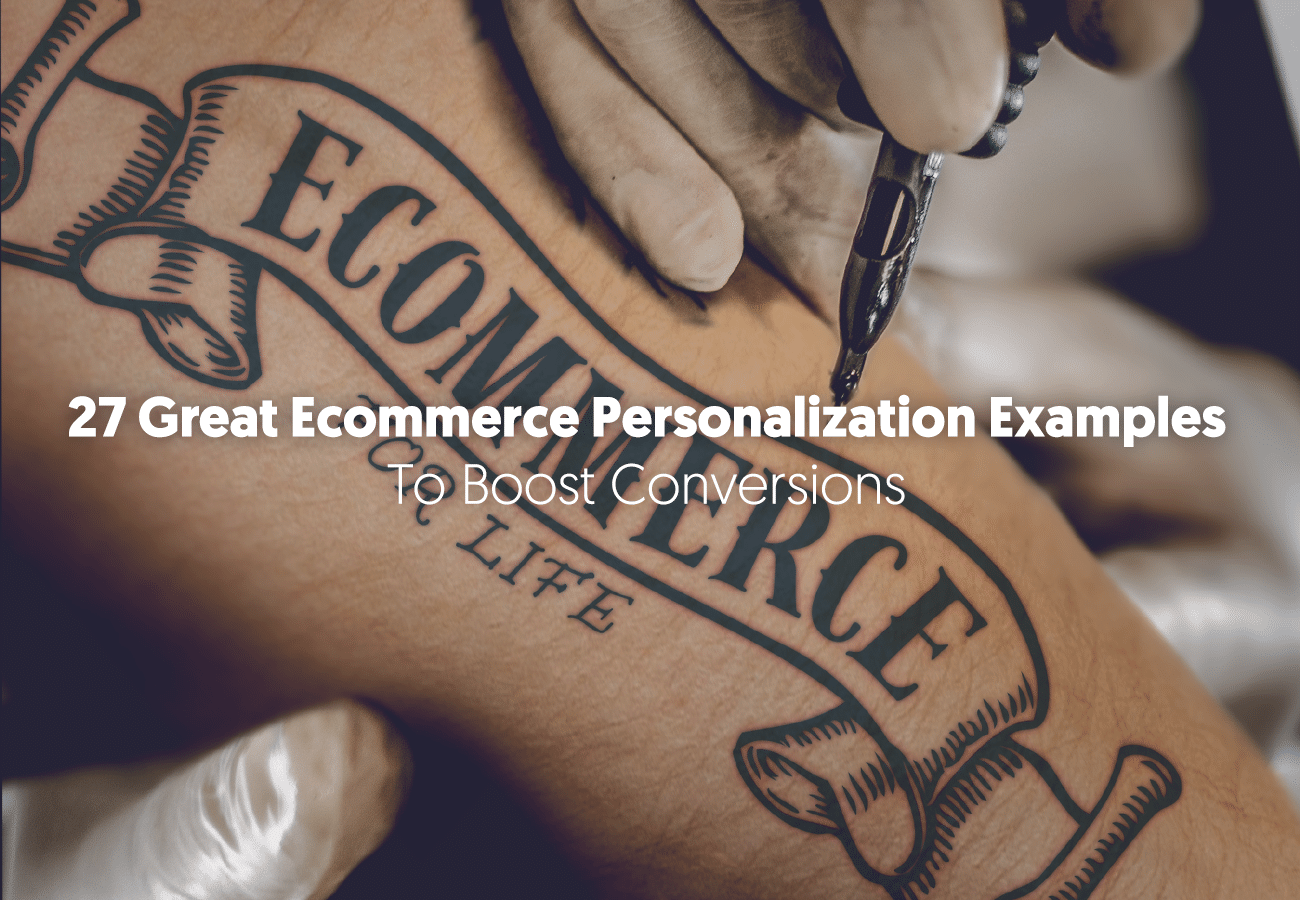 27 Great Ecommerce Personalization Examples To Boost Conversions