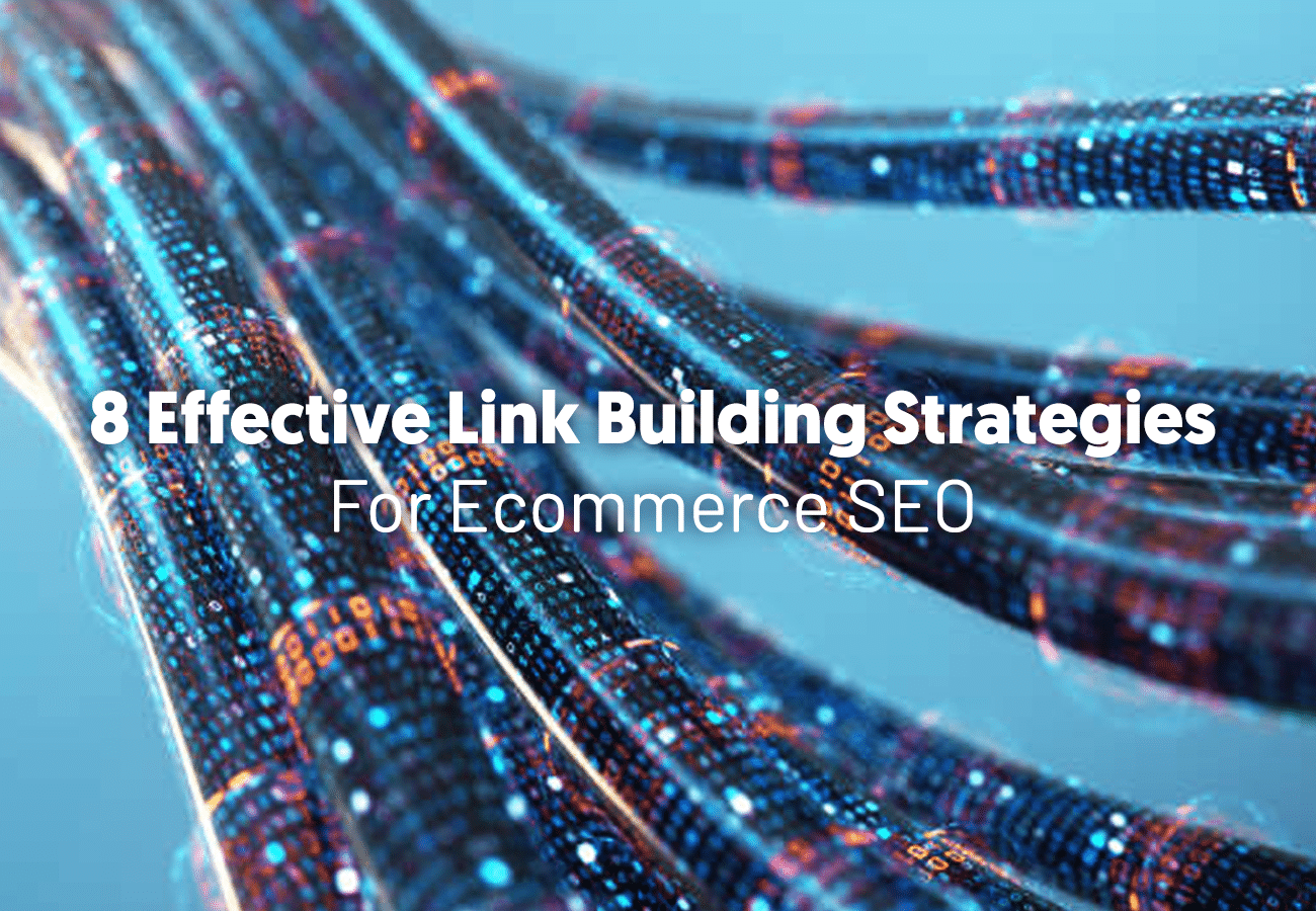 8 Effective Link Building Strategies For Ecommerce SEO