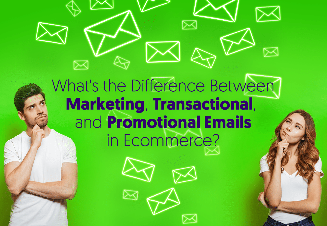 What's the Difference Between Marketing, Transactional, and Promotional Emails in Ecommerce?