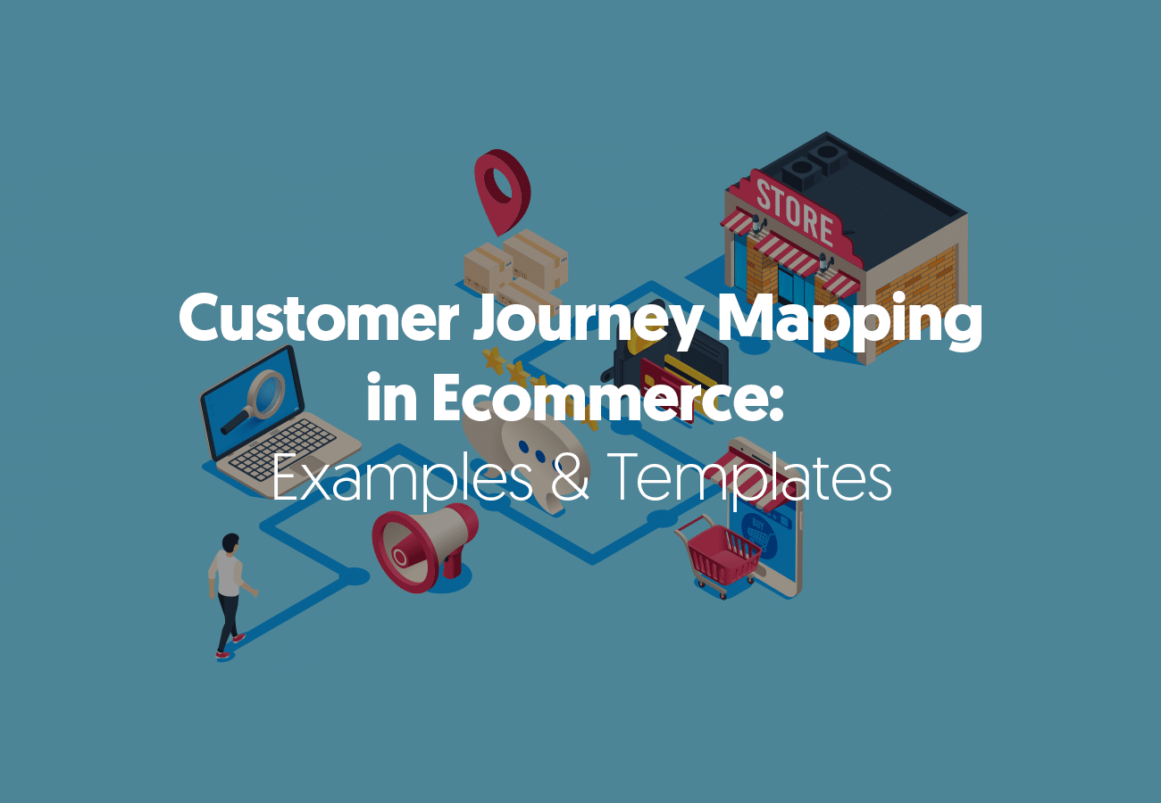 Customer Journey Mapping in Ecommerce: Examples & Templates
