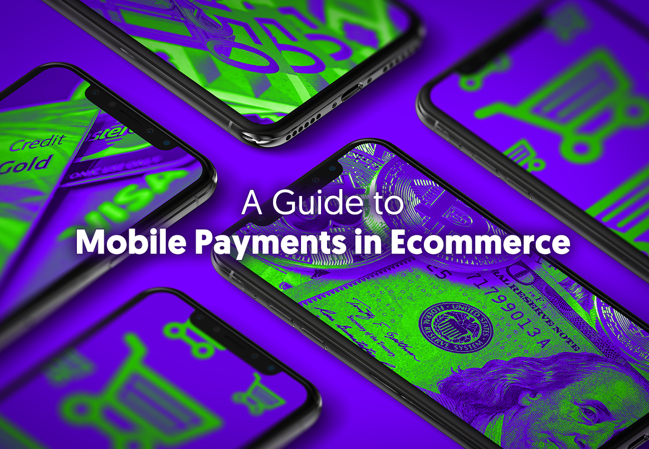 A Guide to Mobile Payments in Ecommerce