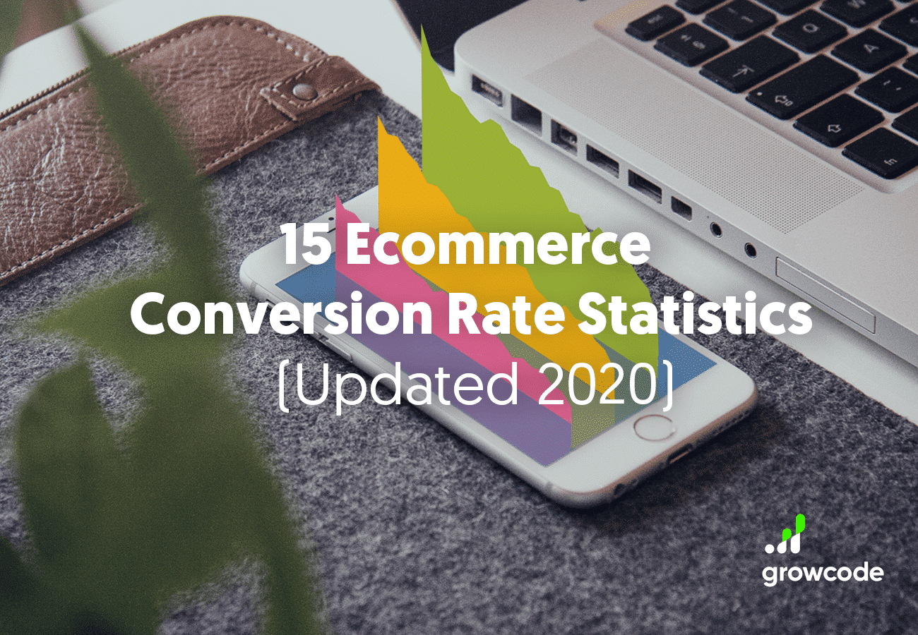 15 Ecommerce Conversion Rate Statistics (Updated 2020)