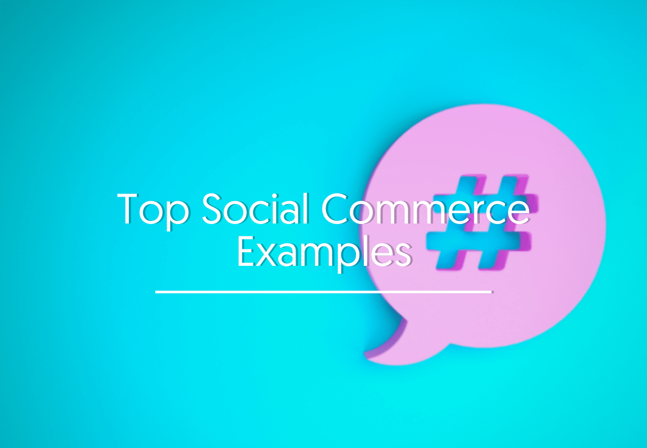 Top Social Commerce Examples
