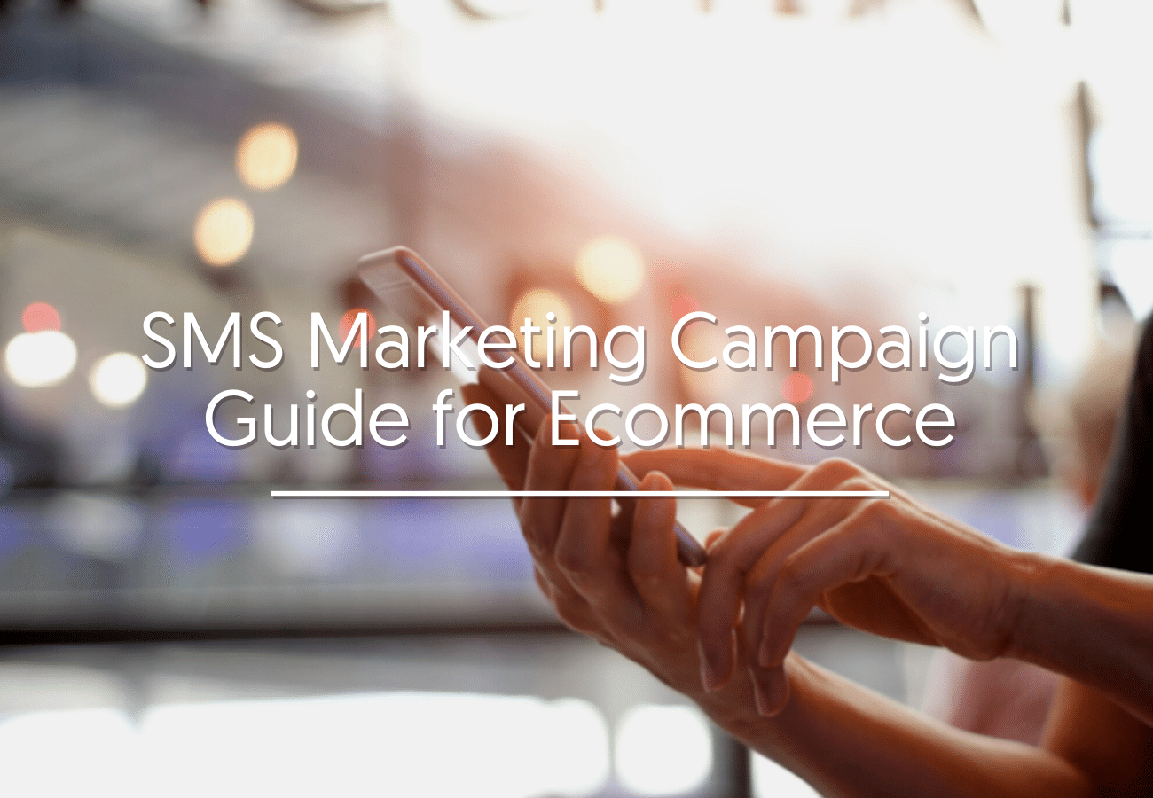 SMS Marketing Campaign Guide for Ecommerce