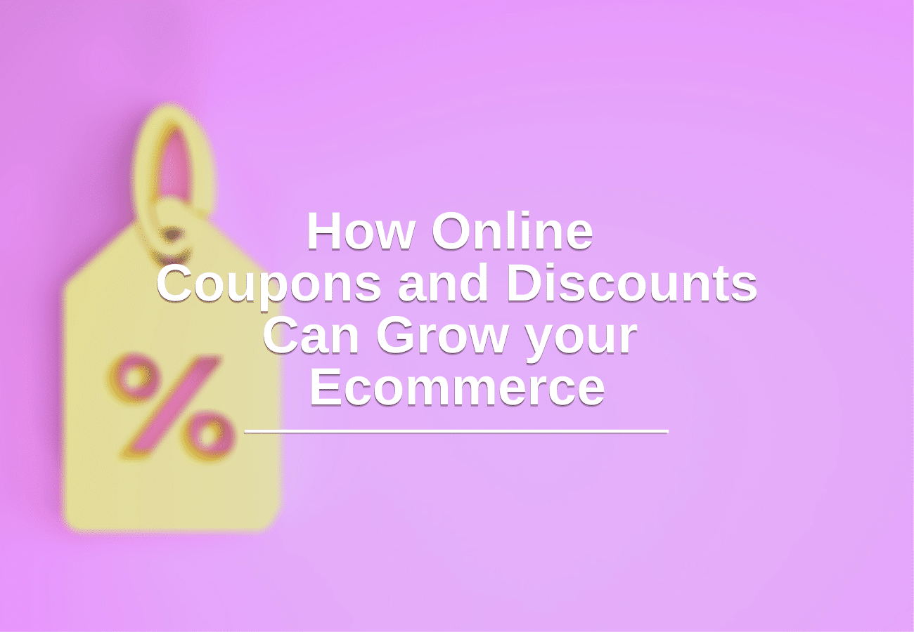 How Online Coupons and Discounts Can Grow your Ecommerce