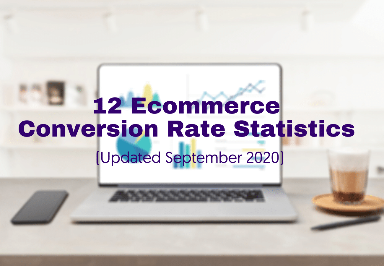 12 Ecommerce Conversion Rate Statistics (Updated September 2020)